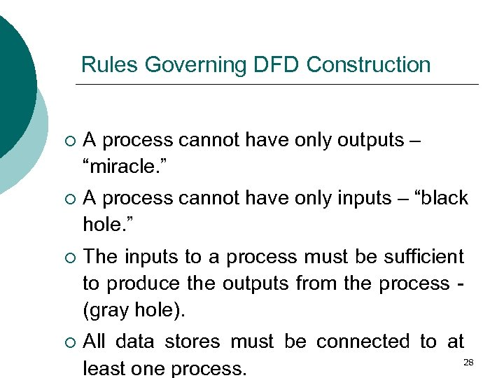 "Rules Governing DFD Construction ¡ A process cannot have only outputs – ""miracle. """