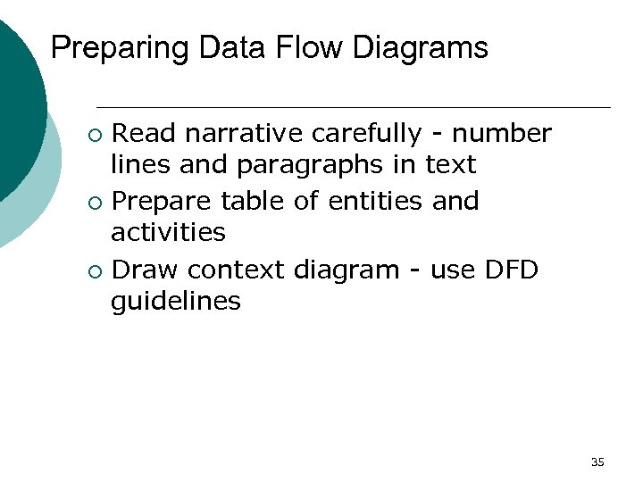 Preparing Data Flow Diagrams Read narrative carefully - number lines and paragraphs in text