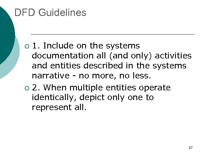 DFD Guidelines 1. Include on the systems documentation all (and only) activities and entities