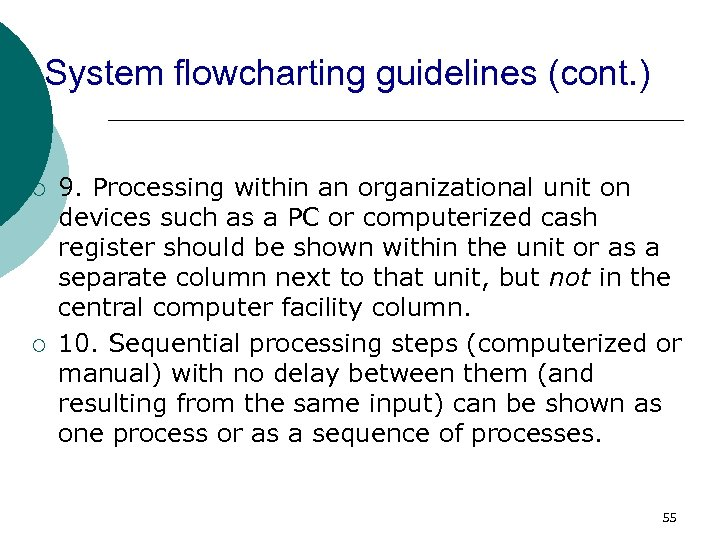 System flowcharting guidelines (cont. ) ¡ ¡ 9. Processing within an organizational unit on