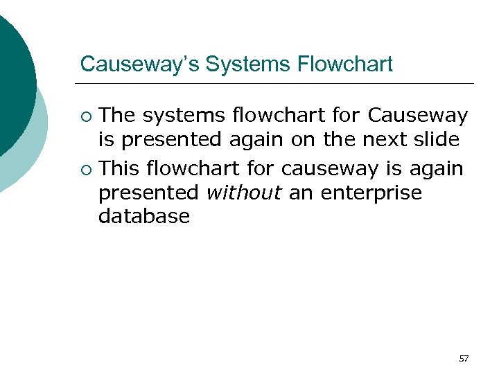 Causeway's Systems Flowchart The systems flowchart for Causeway is presented again on the next