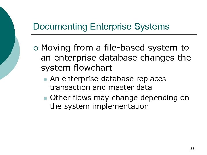 Documenting Enterprise Systems ¡ Moving from a file-based system to an enterprise database changes