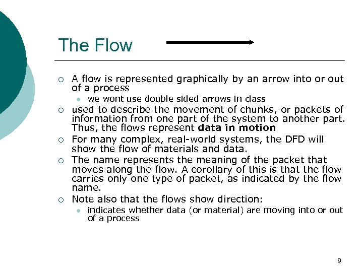 The Flow ¡ A flow is represented graphically by an arrow into or out