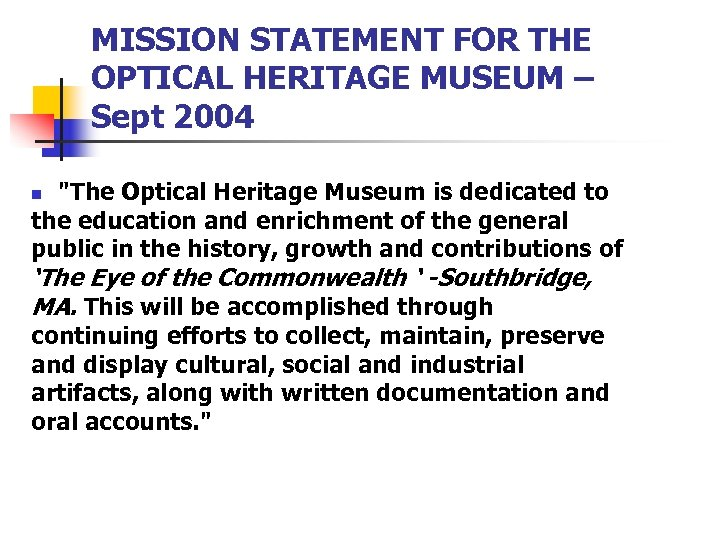 MISSION STATEMENT FOR THE OPTICAL HERITAGE MUSEUM – Sept 2004