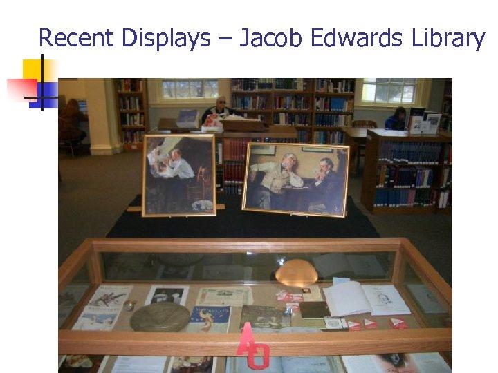 Recent Displays – Jacob Edwards Library