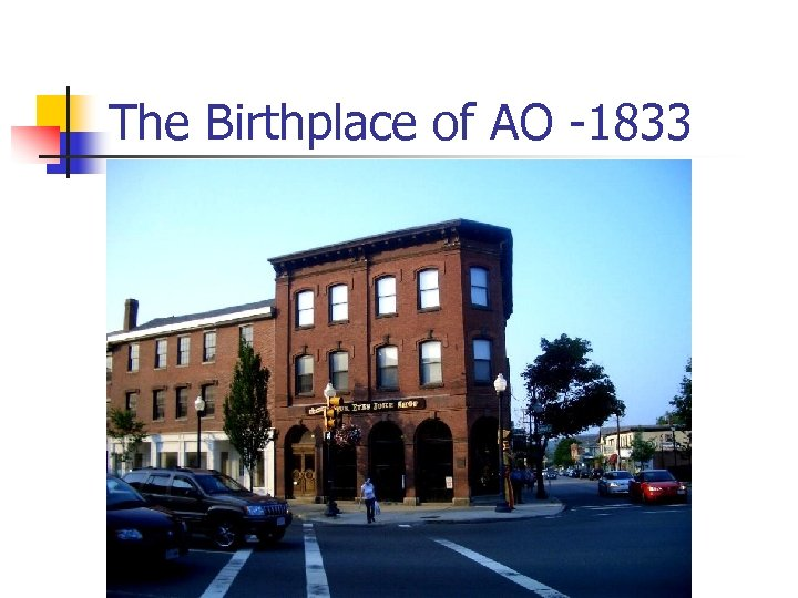 The Birthplace of AO -1833
