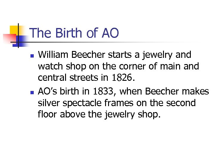 The Birth of AO n n William Beecher starts a jewelry and watch shop