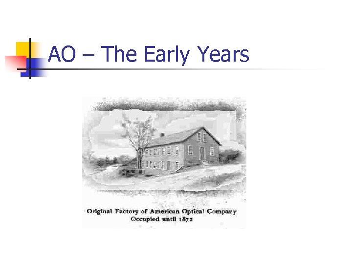 AO – The Early Years