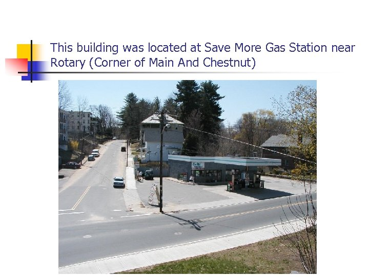 This building was located at Save More Gas Station near Rotary (Corner of Main