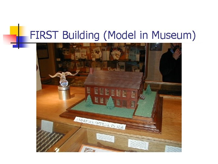 FIRST Building (Model in Museum)