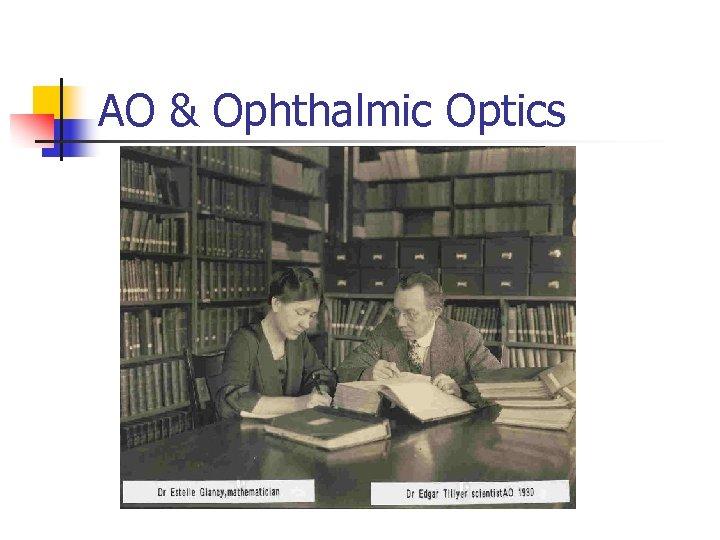AO & Ophthalmic Optics