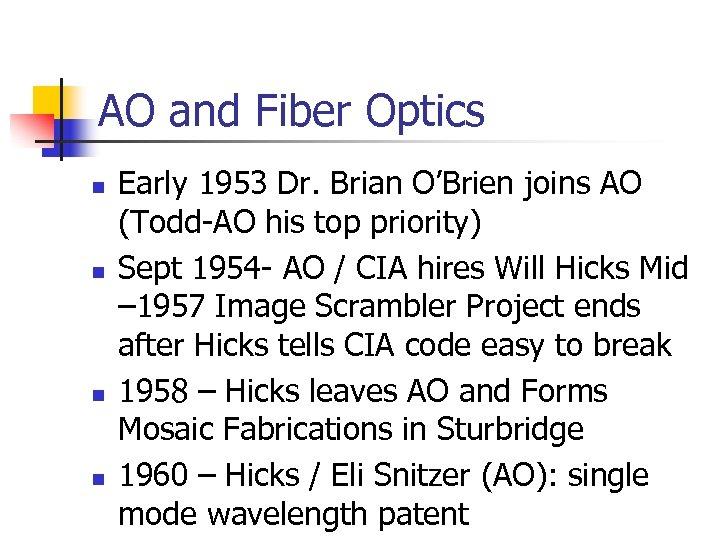AO and Fiber Optics n n Early 1953 Dr. Brian O'Brien joins AO (Todd-AO