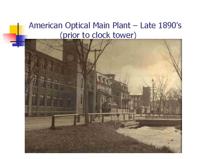 American Optical Main Plant – Late 1890's (prior to clock tower)