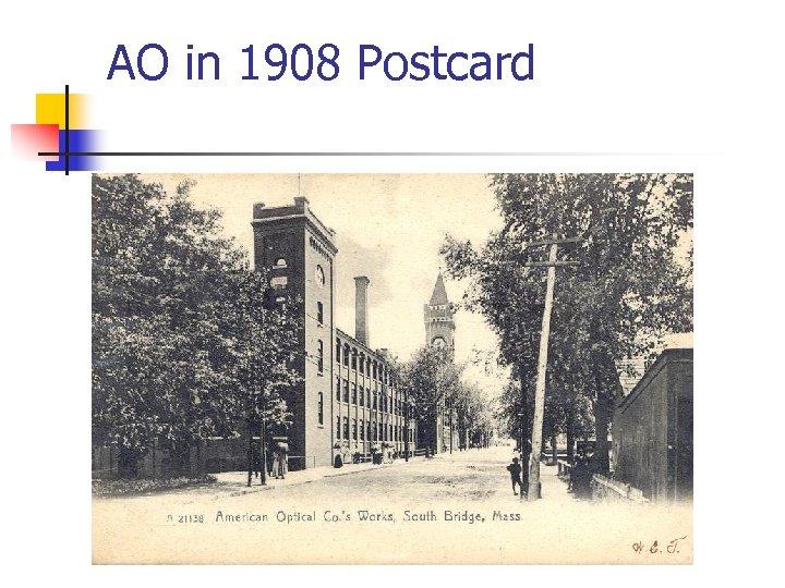 AO in 1908 Postcard