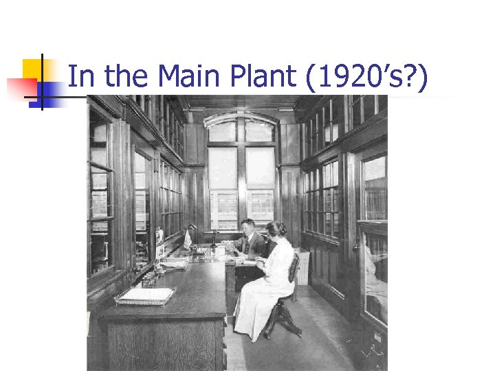 In the Main Plant (1920's? )