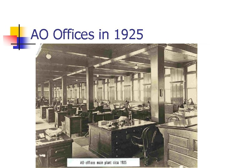 AO Offices in 1925