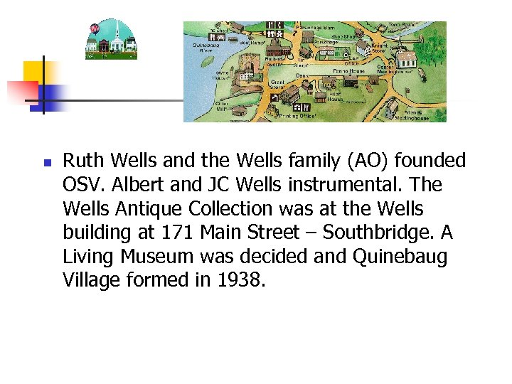 n Ruth Wells and the Wells family (AO) founded OSV. Albert and JC Wells