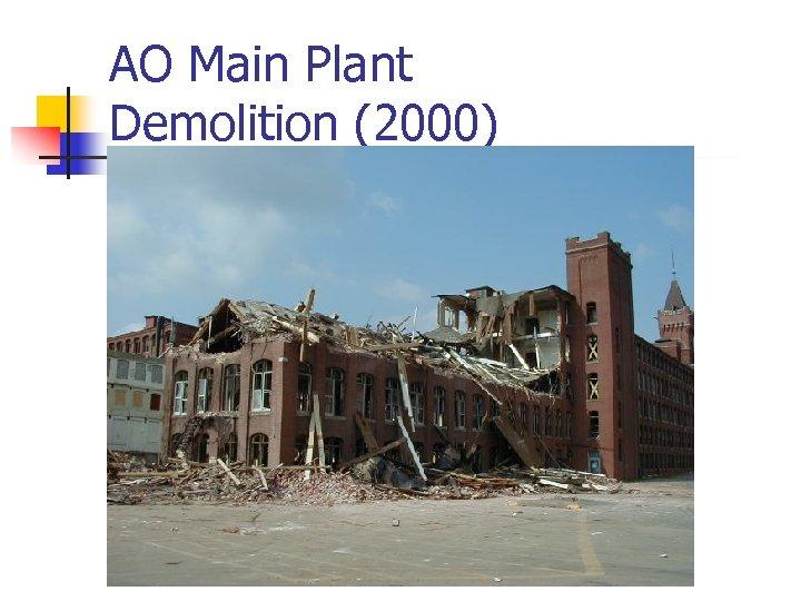 AO Main Plant Demolition (2000)