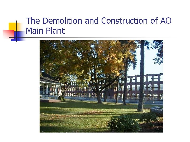 The Demolition and Construction of AO Main Plant