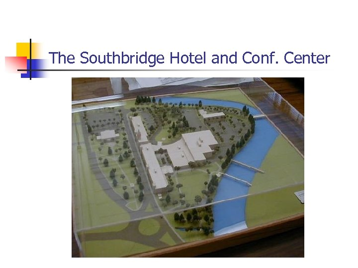 The Southbridge Hotel and Conf. Center