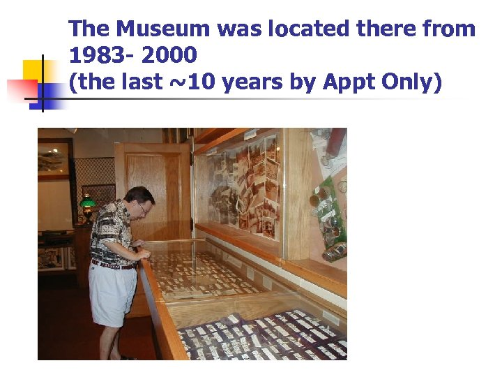 The Museum was located there from 1983 - 2000 (the last ~10 years by
