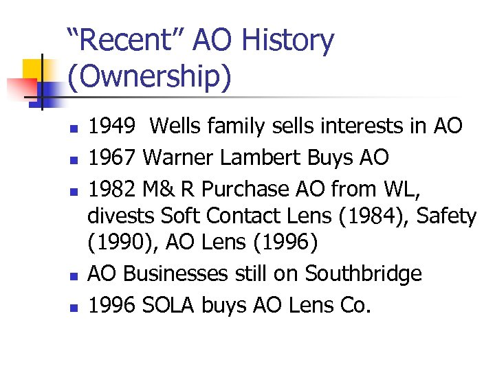 """""""Recent"""" AO History (Ownership) n n n 1949 Wells family sells interests in AO"""