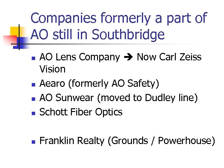 Companies formerly a part of AO still in Southbridge n AO Lens Company Now