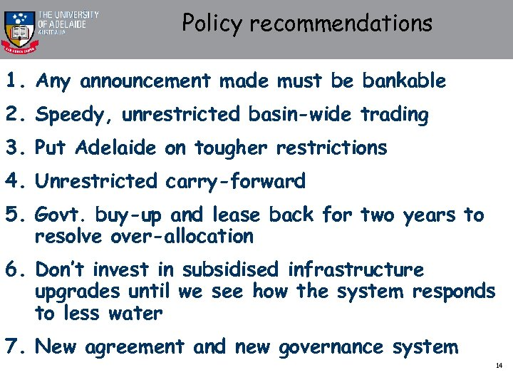 Policy recommendations 1. Any announcement made must be bankable 2. Speedy, unrestricted basin-wide trading