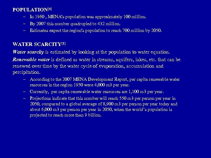 POPULATION[4] – In 1960 , MENA's population was approximately 100 million. – By 2007