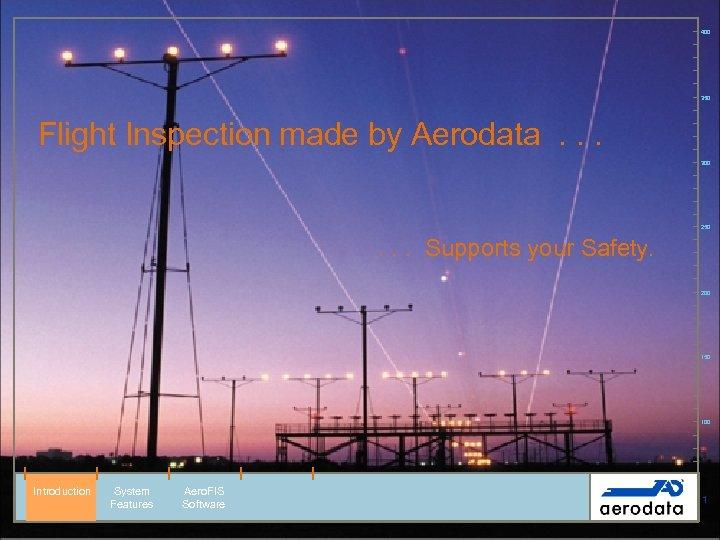 400 350 Flight Inspection made by Aerodata. . . 300 250 . . .