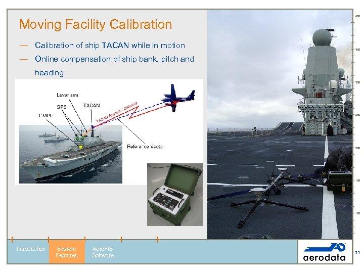 Moving Facility Calibration — Calibration of ship TACAN while in motion 400 350 —