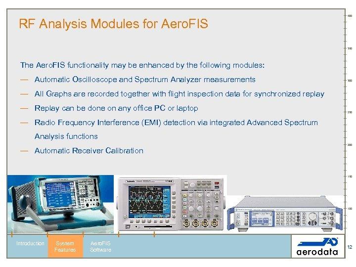 RF Analysis Modules for Aero. FIS 400 350 The Aero. FIS functionality may be