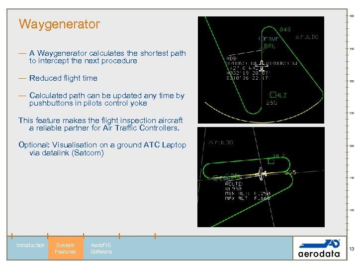 Waygenerator — A Waygenerator calculates the shortest path to intercept the next procedure —
