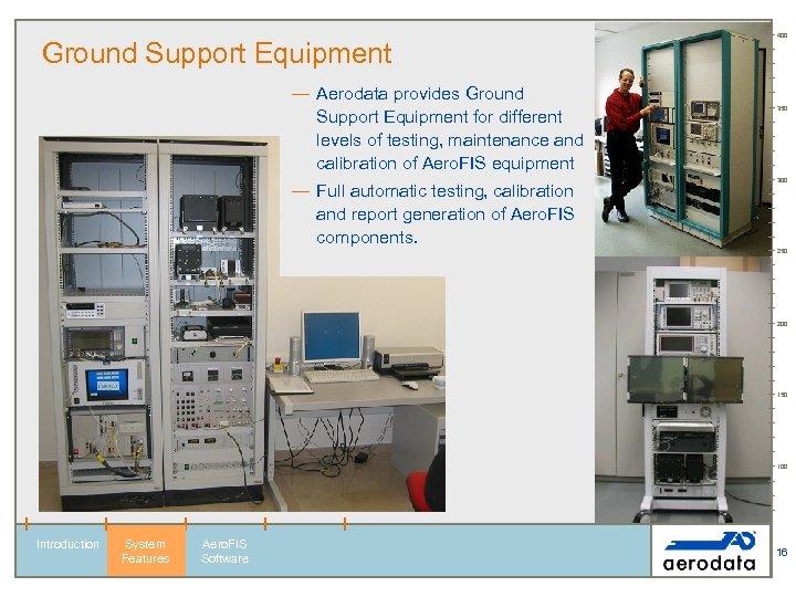 Ground Support Equipment — Aerodata provides Ground Support Equipment for different levels of testing,