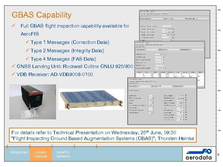 GBAS Capability ü 400 Full GBAS flight inspection capability available for 350 Aero. FIS