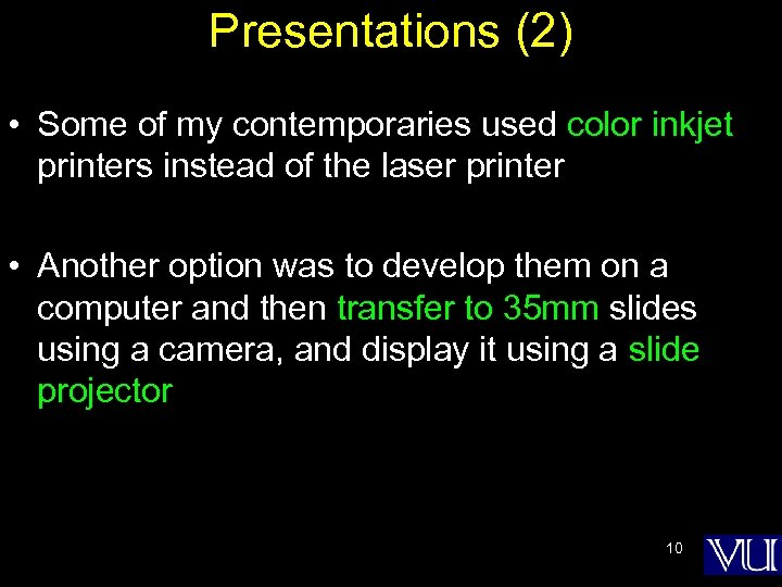 Presentations (2) • Some of my contemporaries used color inkjet printers instead of the