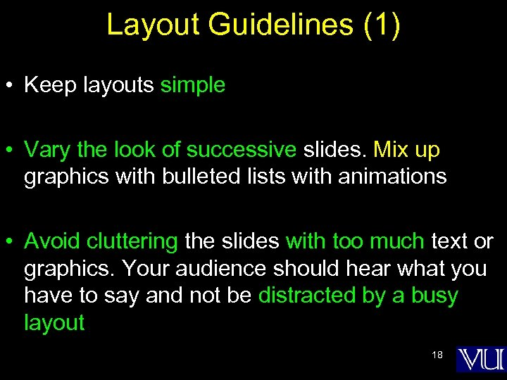 Layout Guidelines (1) • Keep layouts simple • Vary the look of successive slides.