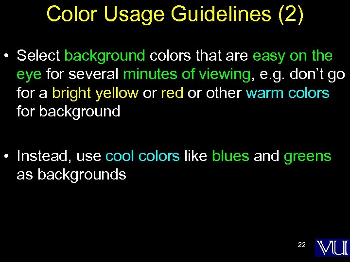 Color Usage Guidelines (2) • Select background colors that are easy on the eye