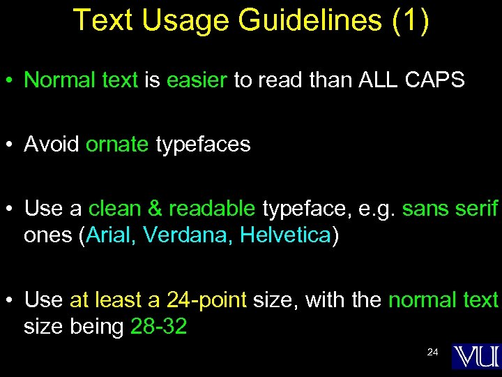 Text Usage Guidelines (1) • Normal text is easier to read than ALL CAPS