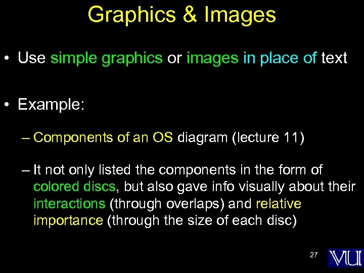 Graphics & Images • Use simple graphics or images in place of text •