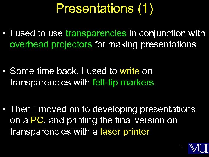 Presentations (1) • I used to use transparencies in conjunction with overhead projectors for