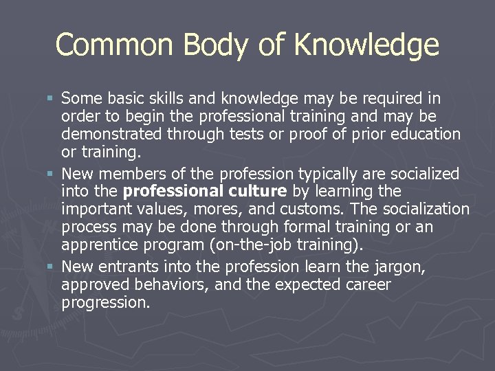Common Body of Knowledge § Some basic skills and knowledge may be required in
