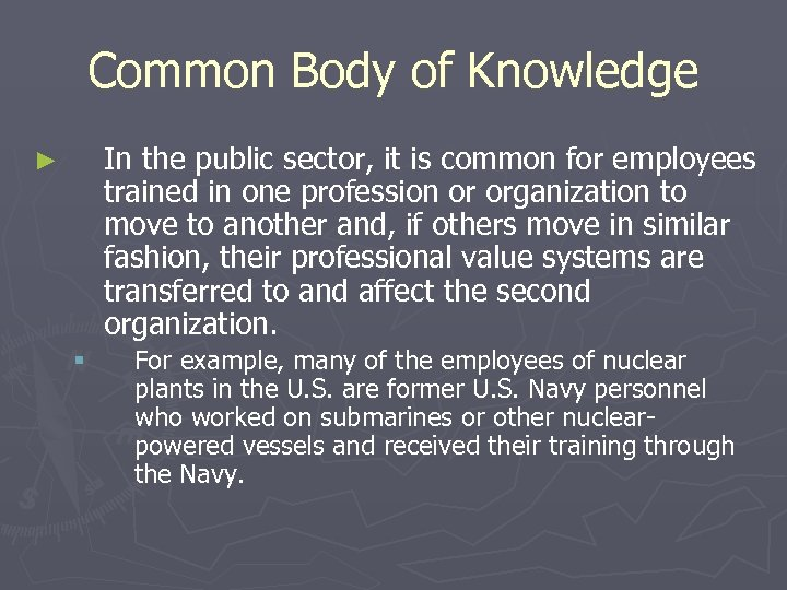 Common Body of Knowledge In the public sector, it is common for employees trained