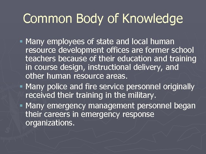 Common Body of Knowledge § Many employees of state and local human resource development