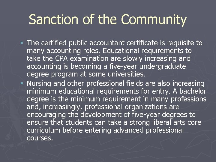 Sanction of the Community § The certified public accountant certificate is requisite to many