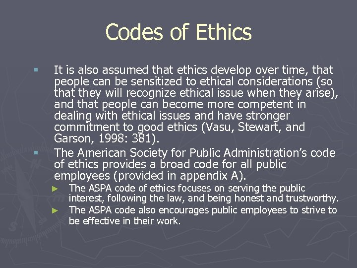 Codes of Ethics § § It is also assumed that ethics develop over time,