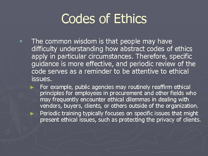 Codes of Ethics § The common wisdom is that people may have difficulty understanding