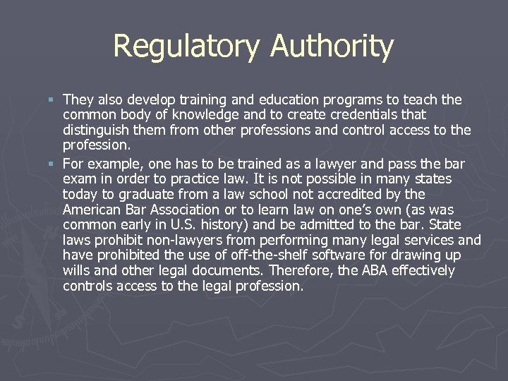 Regulatory Authority § They also develop training and education programs to teach the common