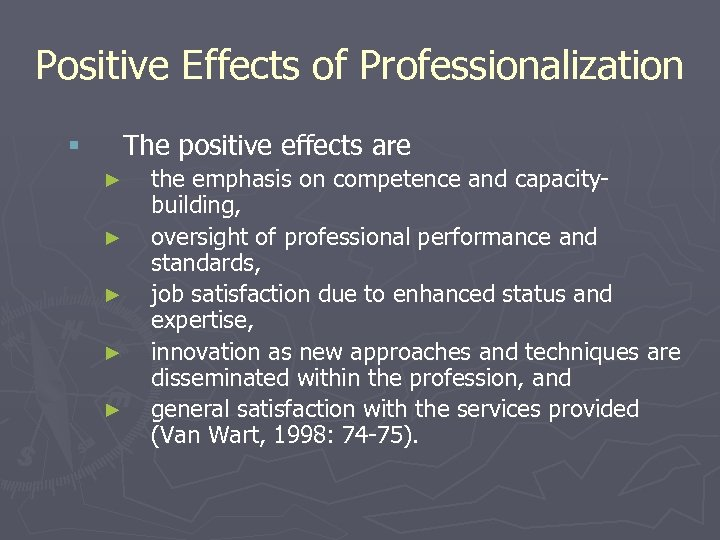 Positive Effects of Professionalization § The positive effects are ► ► ► the emphasis