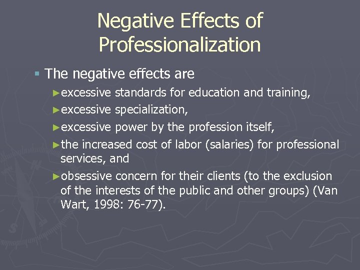 Negative Effects of Professionalization § The negative effects are ►excessive standards for education and